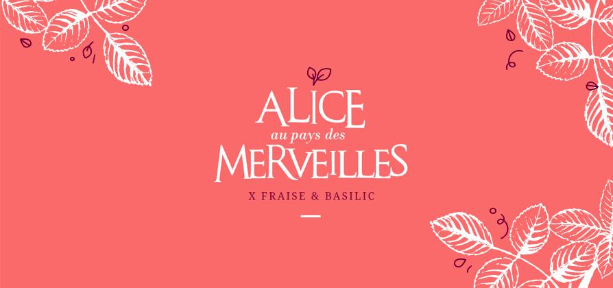 Alice au pays des merveilles ©Fraise & Basilic